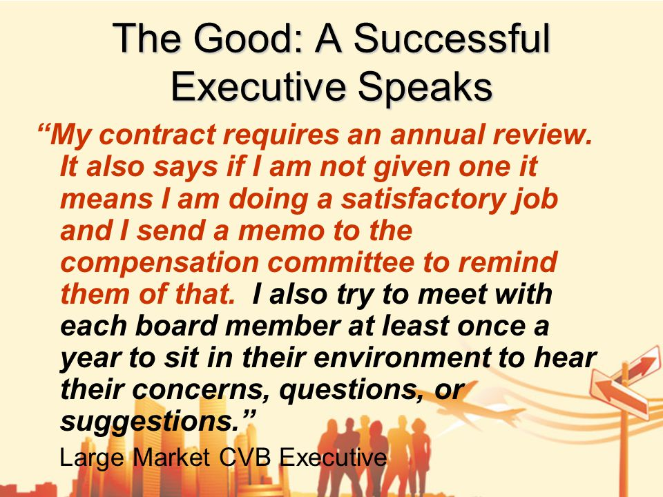 The Good: A Successful Executive Speaks My contract requires an annual review.