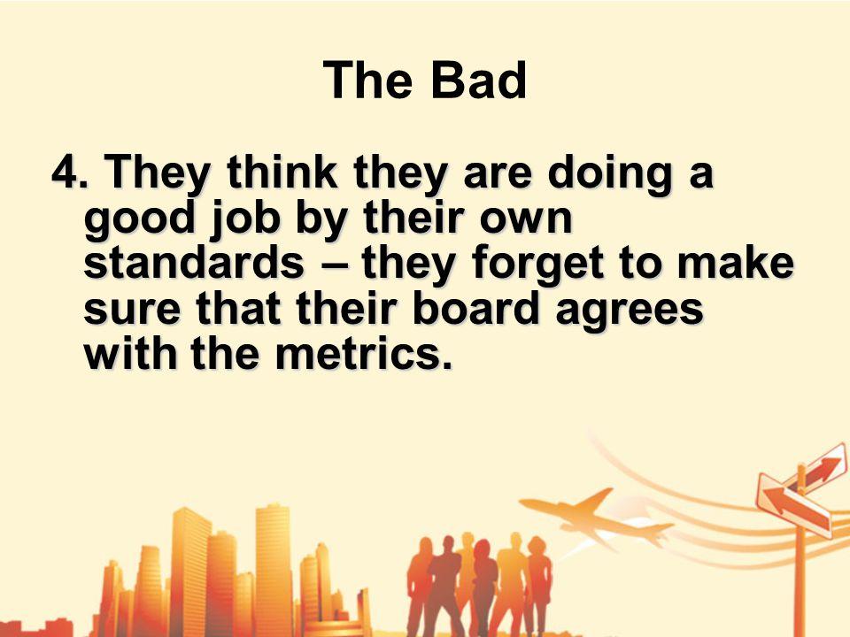The Bad 4.