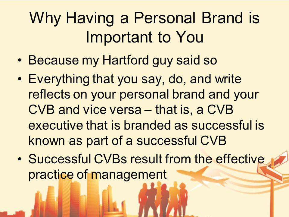 The Good 4.Successful CVB Executives are communication fanatics.