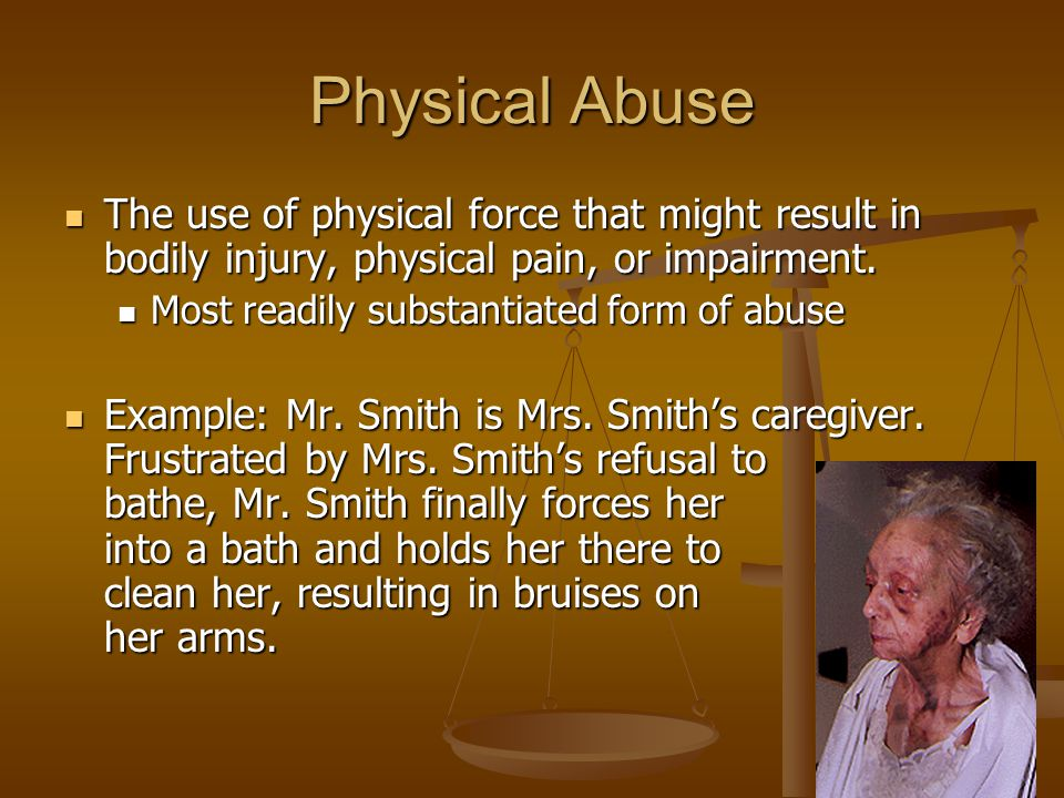 Sexual Abuse Nonconsensual sexual contact of any kind with an elderly person.