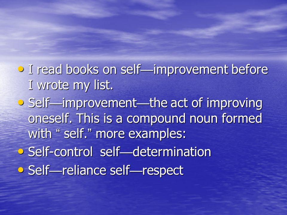 I read books on self — improvement before I wrote my list.