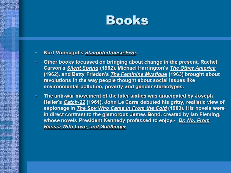 Books Kurt Vonnegut's Slaughterhouse-Five.Kurt Vonnegut's Slaughterhouse-Five. Other books focussed on bringing about change in the present. Rachel Ca