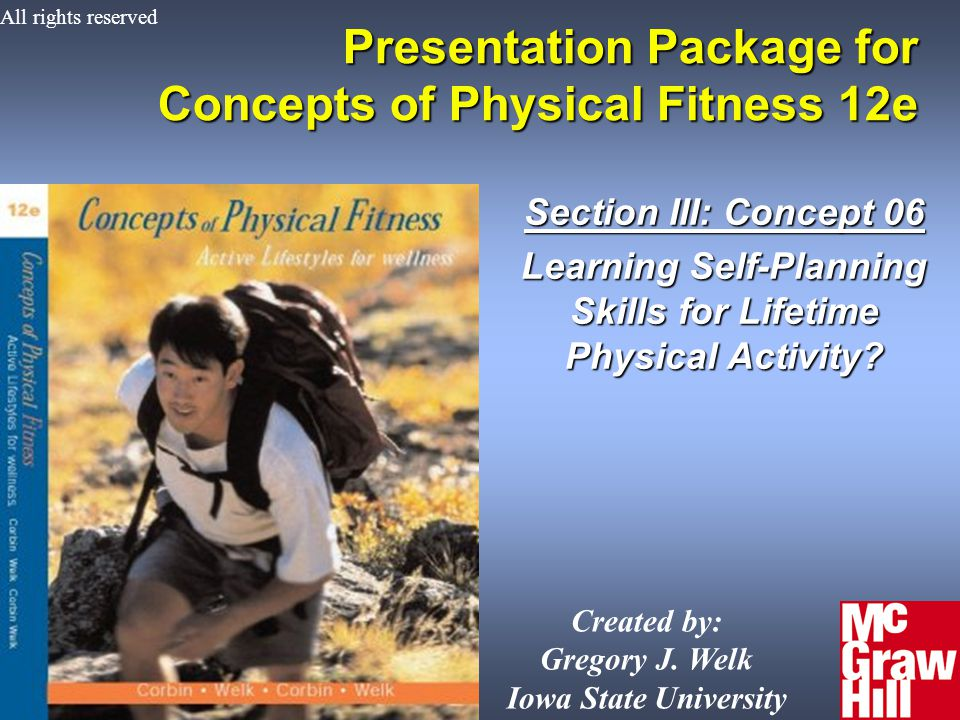 1Concepts of Physical Fitness 12e Presentation Package for Concepts of Physical Fitness 12e Section III: Concept 06 Learning Self-Planning Skills for Lifetime Physical Activity.