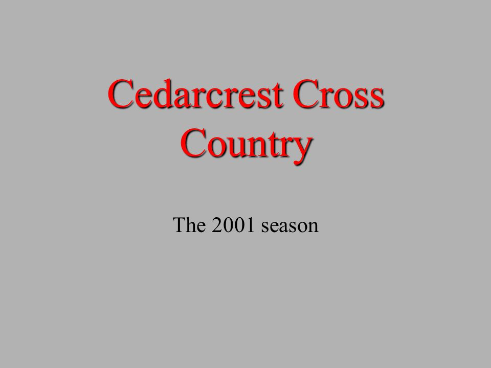 Cedarcrest Cross Country The 2001 season