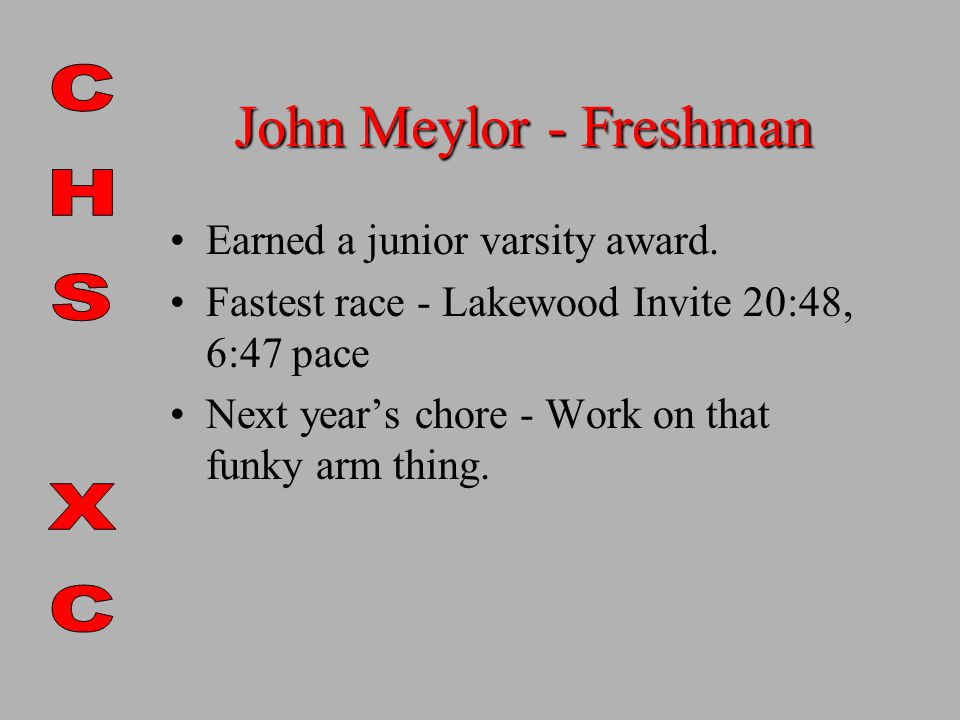 John Meylor - Freshman Earned a junior varsity award.