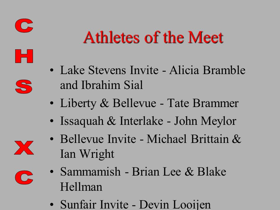 Athletes of the Meet Lake Stevens Invite - Alicia Bramble and Ibrahim Sial Liberty & Bellevue - Tate Brammer Issaquah & Interlake - John Meylor Bellevue Invite - Michael Brittain & Ian Wright Sammamish - Brian Lee & Blake Hellman Sunfair Invite - Devin Looijen