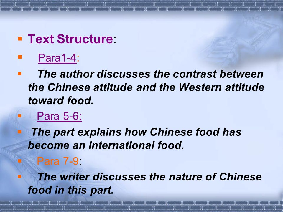 TText Structure:  P Para1-4:  The author discusses the contrast between the Chinese attitude and the Western attitude toward food.