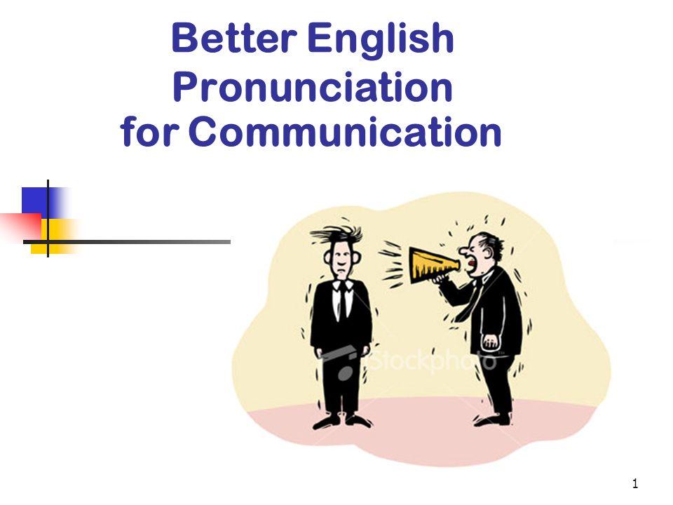 1 Better English Pronunciation for Communication