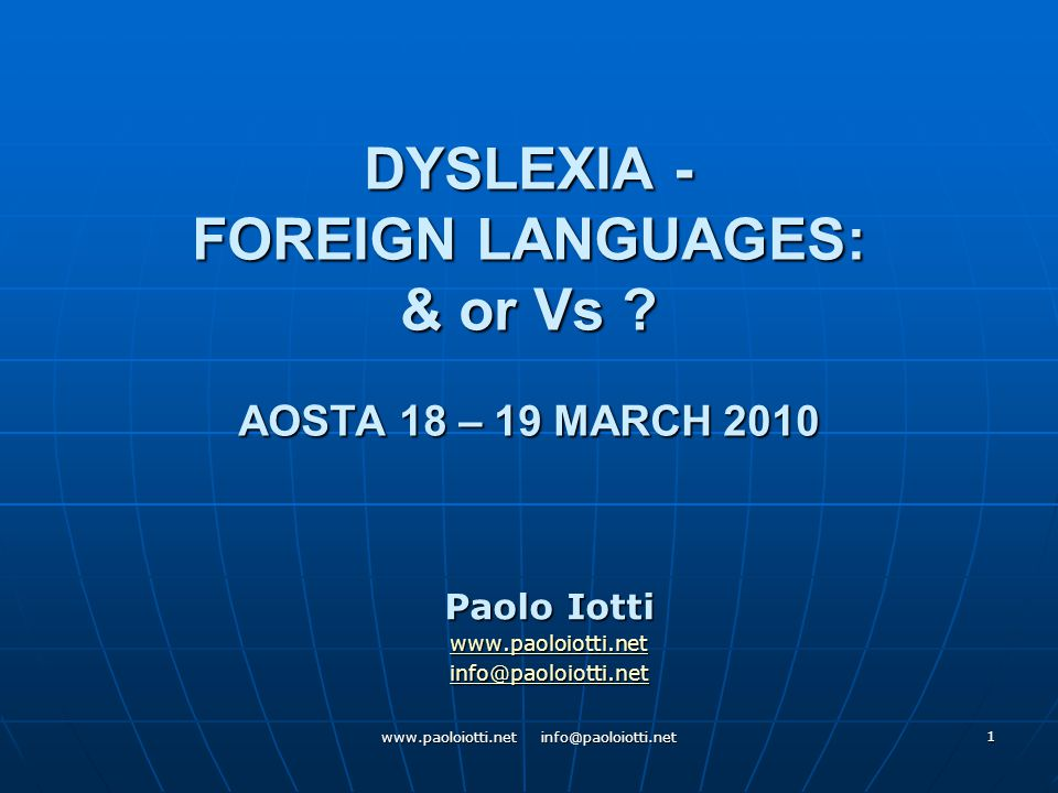 1 DYSLEXIA - FOREIGN LANGUAGES: & or Vs .