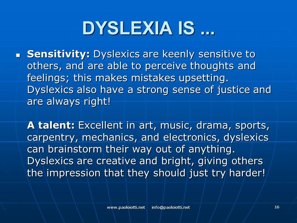 16 DYSLEXIA IS...