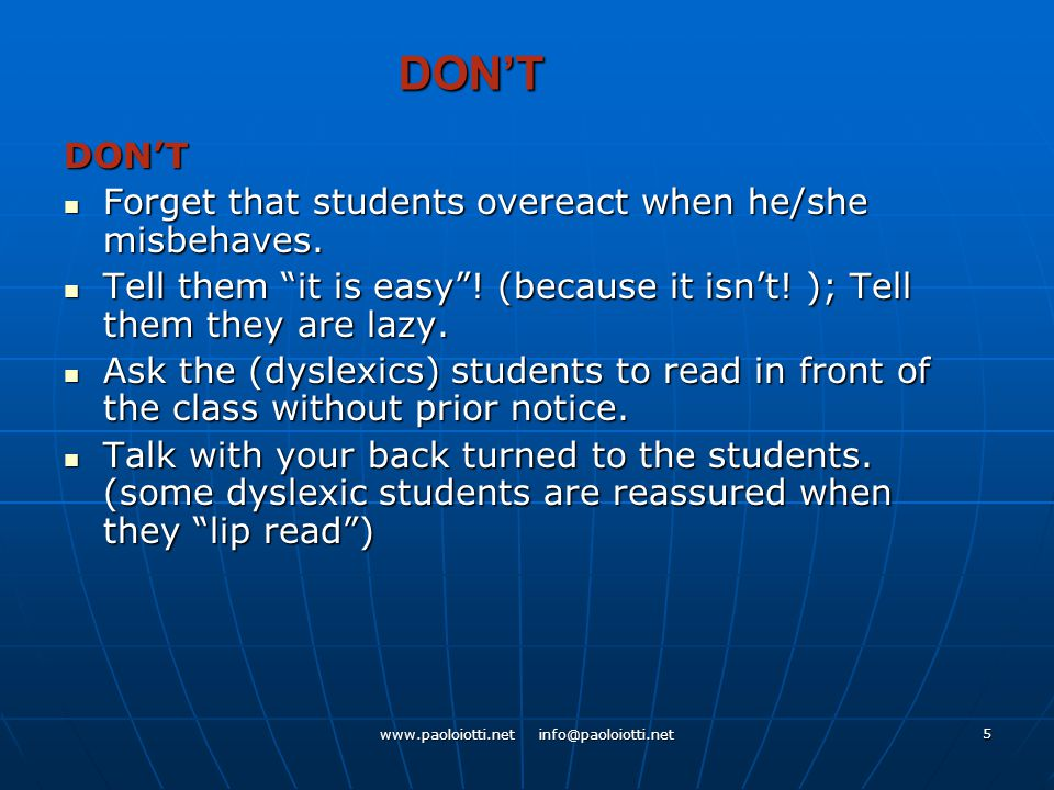5 DON'T DON'T Forget that students overeact when he/she misbehaves.