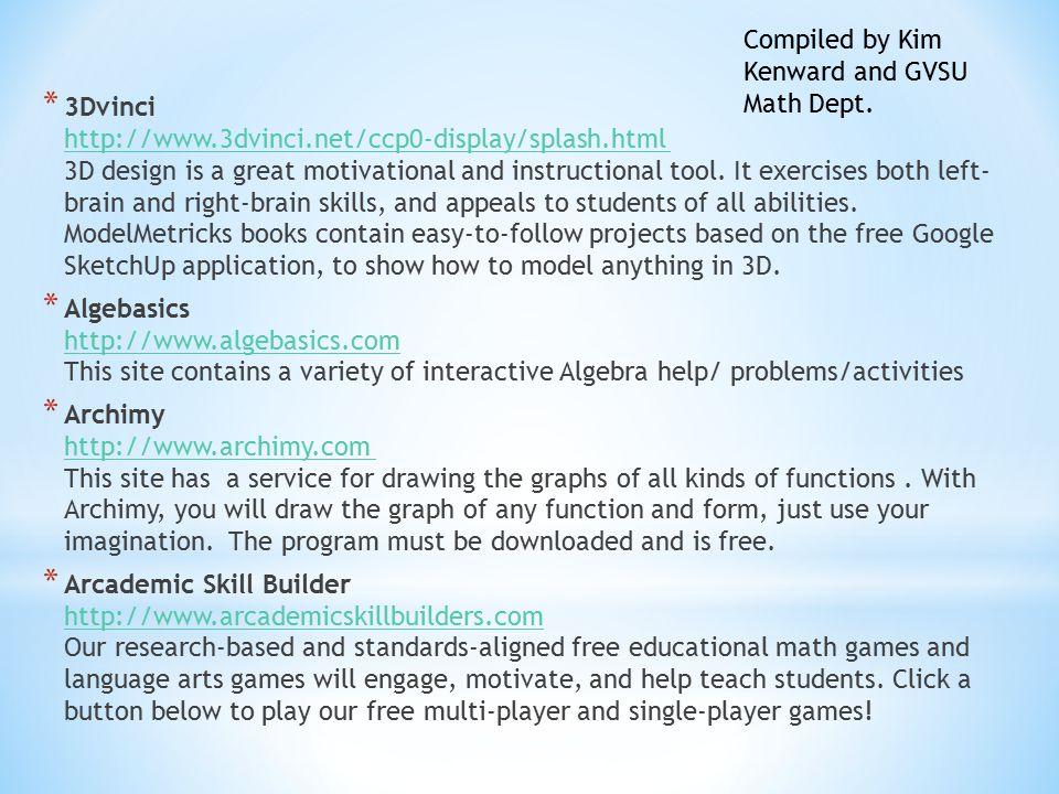 * 3Dvinci http://www.3dvinci.net/ccp0-display/splash.html 3D design is a great motivational and instructional tool.