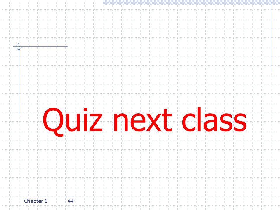 Quiz next class Chapter 1 44