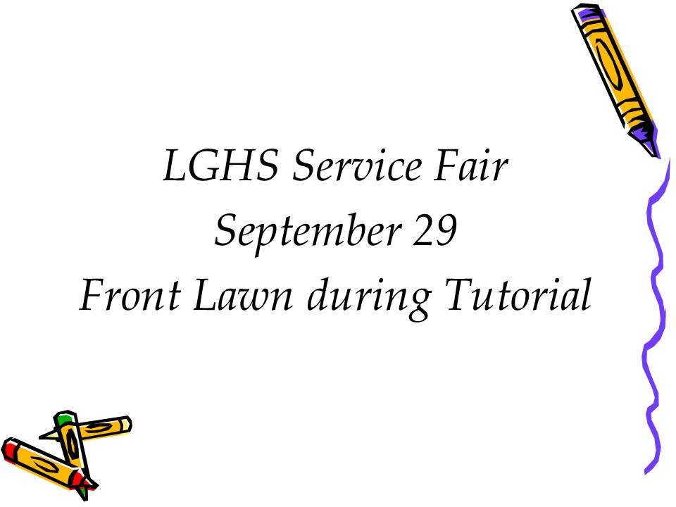 LGHS Service Fair September 29 Front Lawn during Tutorial