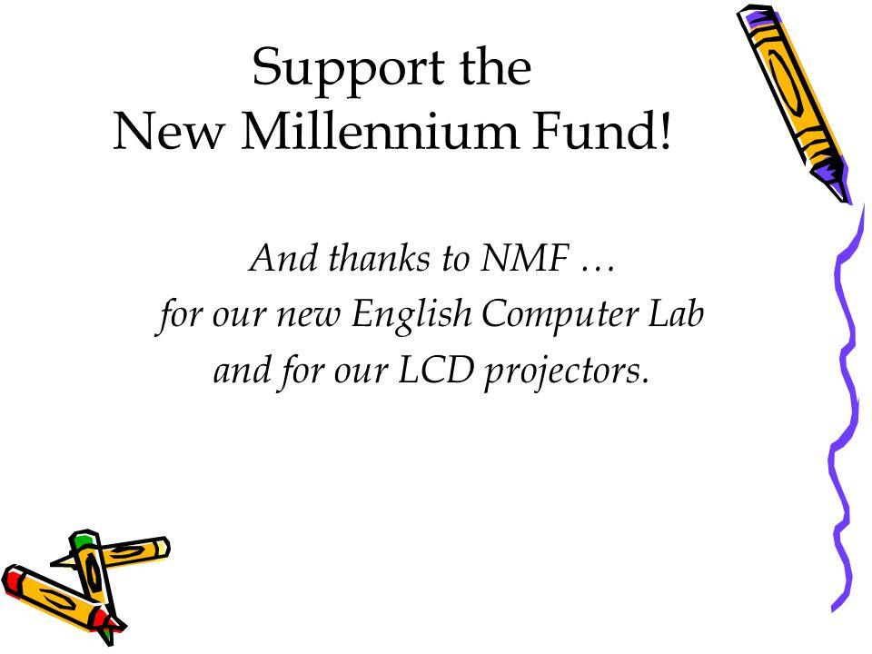 Support the New Millennium Fund.