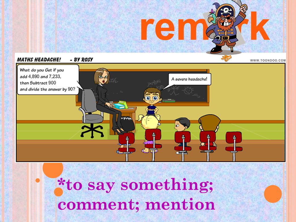 *to say something; comment; mention remark