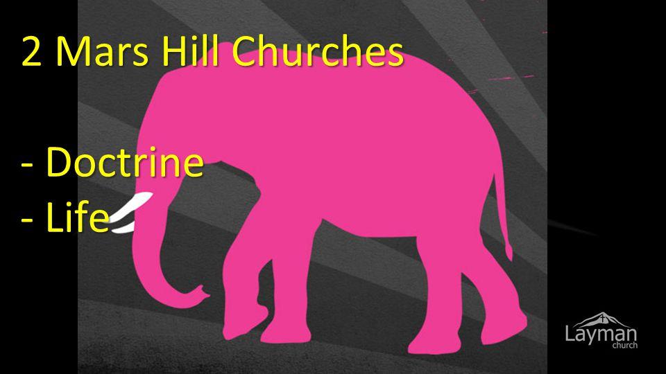 2 Mars Hill Churches - Doctrine - Life