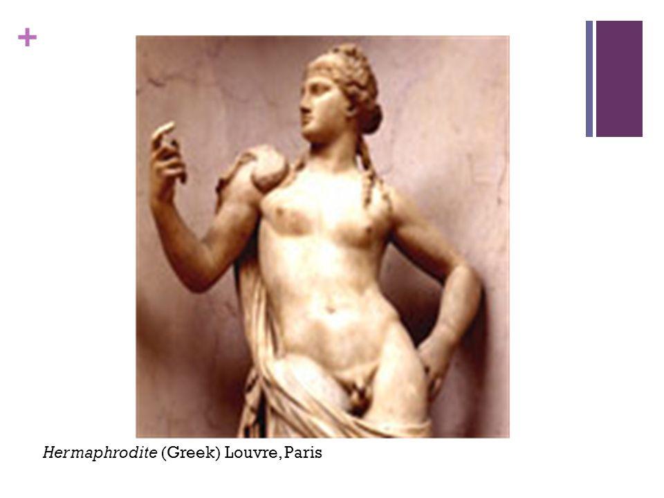 + Hermaphrodite (Greek) Louvre, Paris
