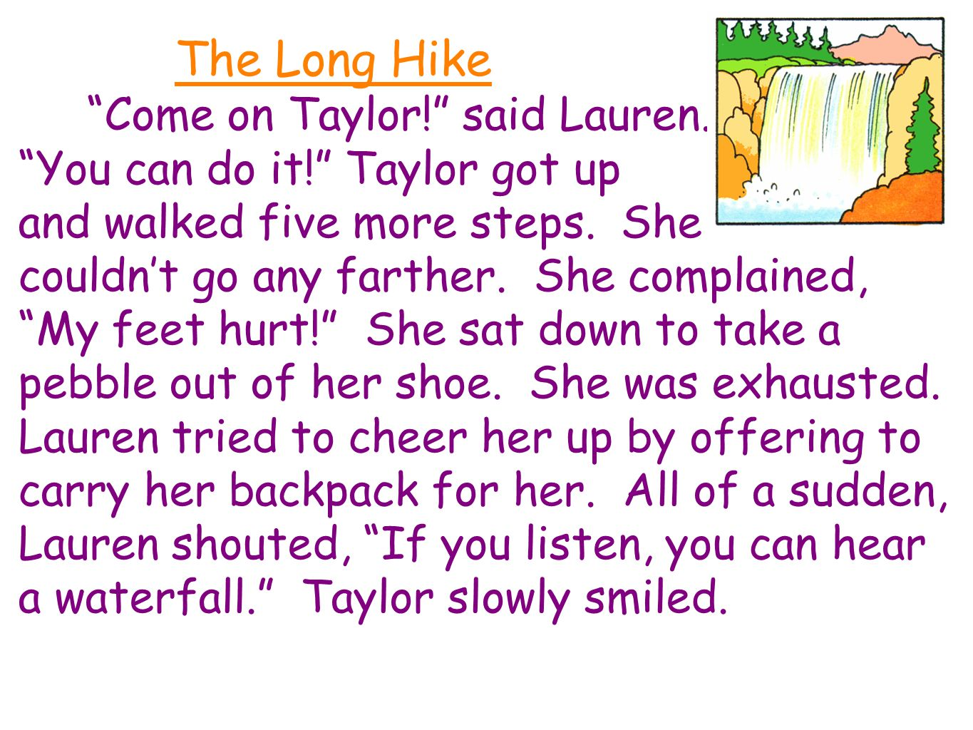 The Long Hike Come on Taylor! said Lauren.