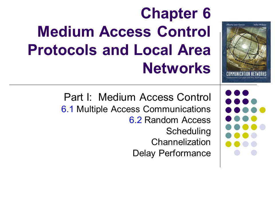 Selecting a Medium Access Control Applications What type of traffic.