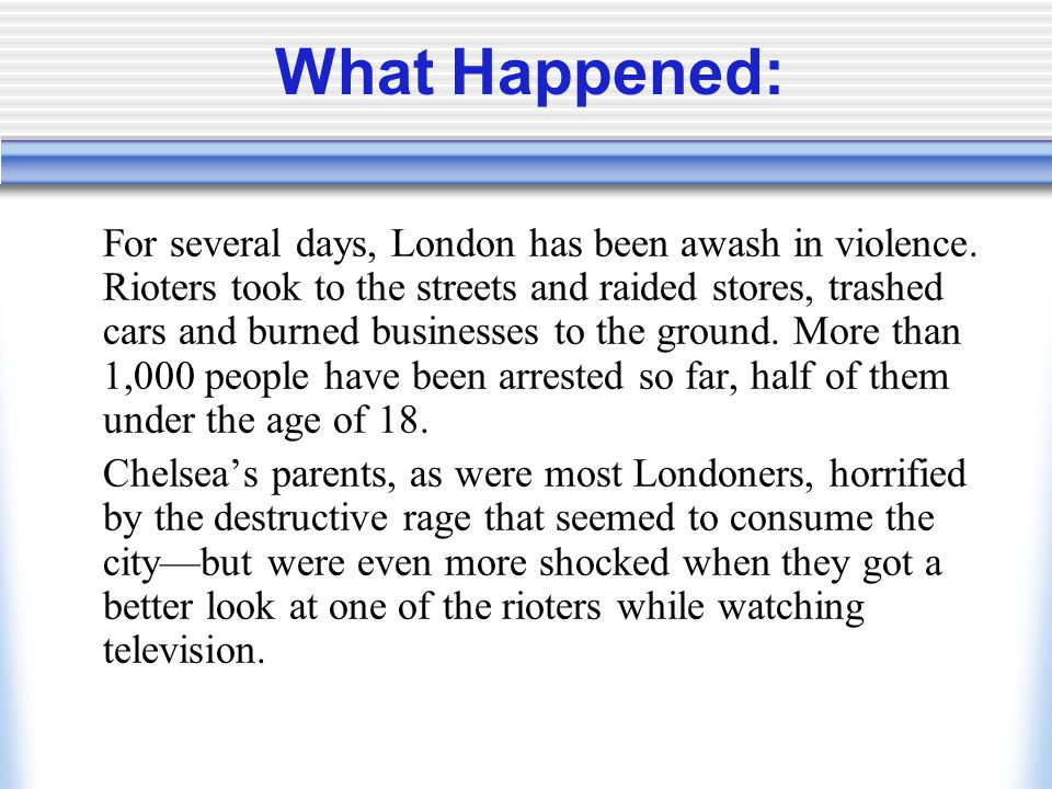 What Happened: For several days, London has been awash in violence.