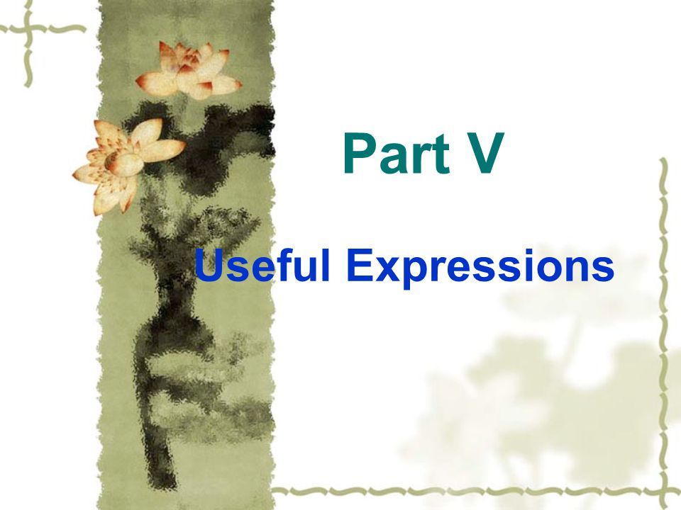 Part V Useful Expressions