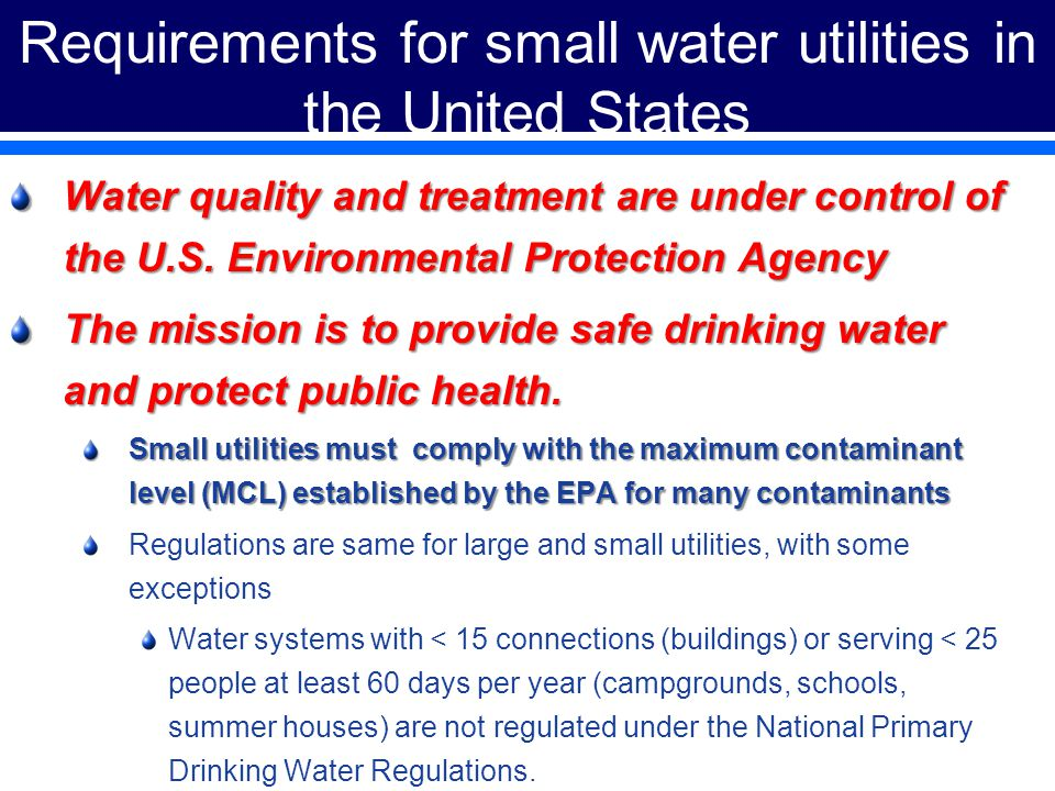 Requirements for small water utilities in the United States Water quality and treatment are under control of the U.S.