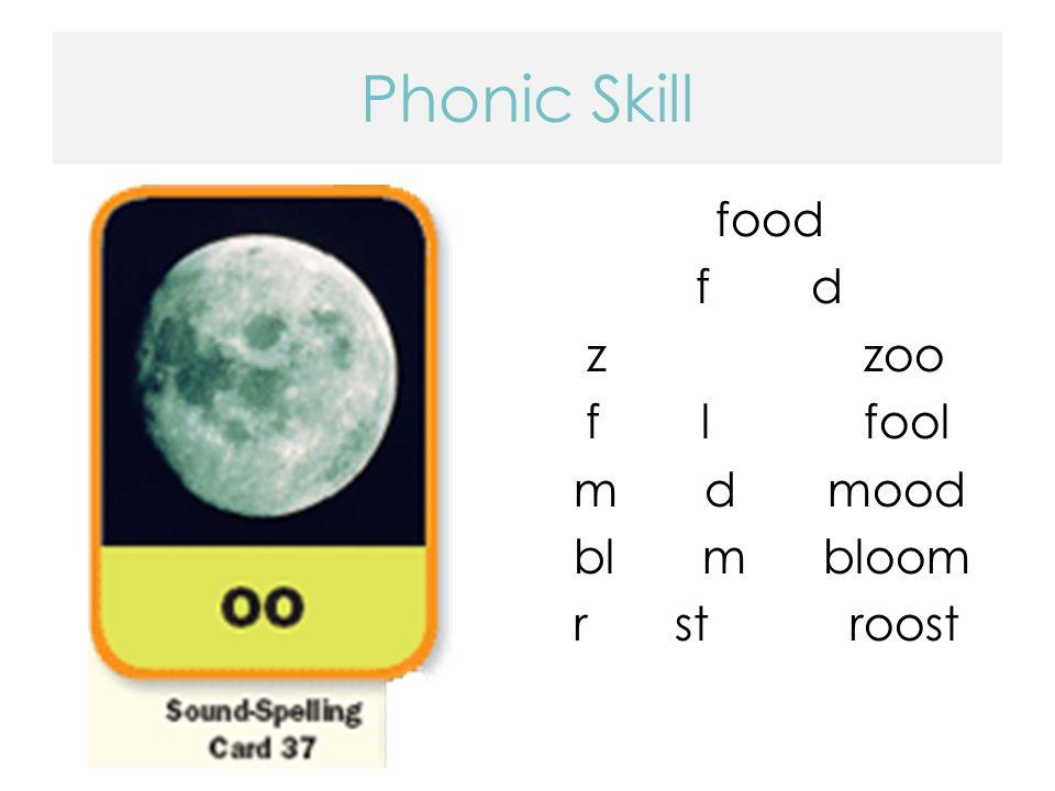 Phonic Skill food z oozoo f oo lfool m oo d mood bl oo m bloom r oo st roost
