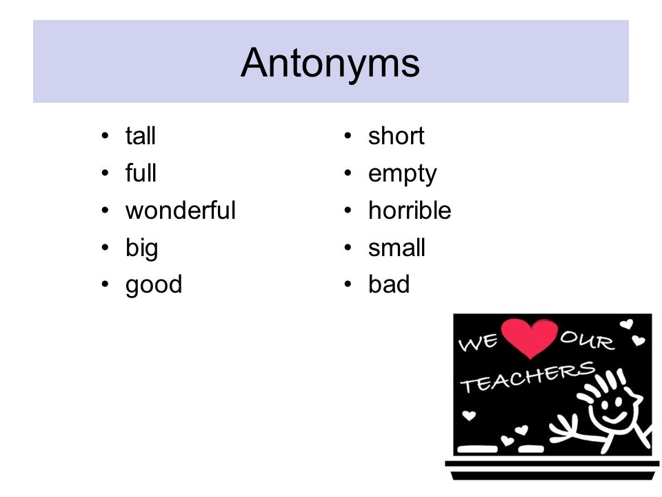 Antonyms tall full wonderful big good short empty horrible small bad