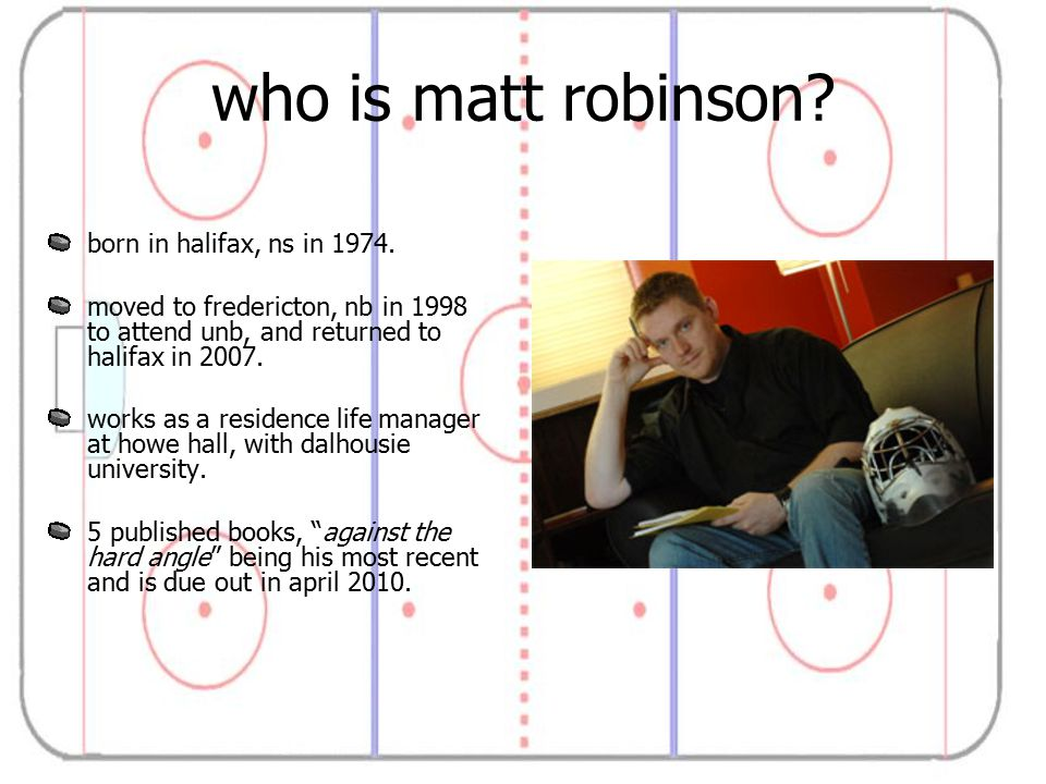 who is matt robinson. born in halifax, ns in 1974.