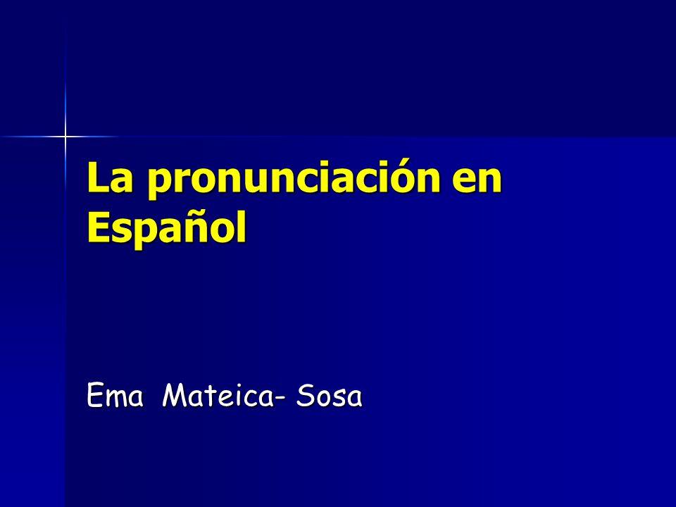 La pronunciación en Español Ema Mateica- Sosa