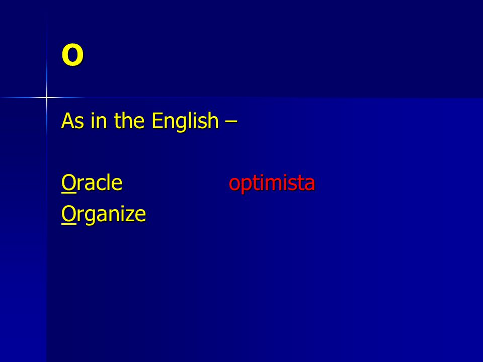 O As in the English – Oracle optimista Organize