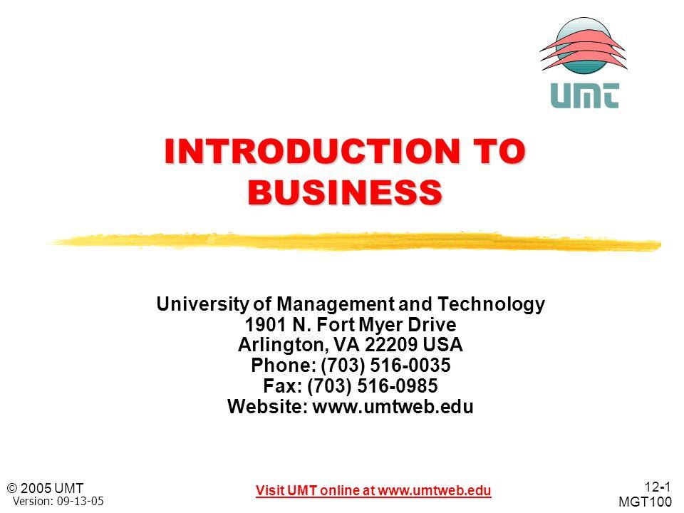 12-2 Visit UMT online at www.umtweb.edu © 2005 UMT MGT100 Version: 09-13-05 Chapter 12: Distributing Products Griffin, R.