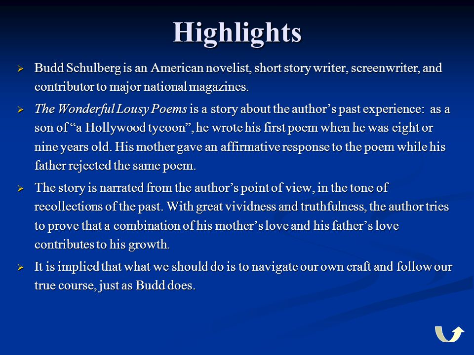 Highlights  Budd  Budd Schulberg is an American novelist, short story writer, screenwriter, and contributor to major national magazines.  The  The