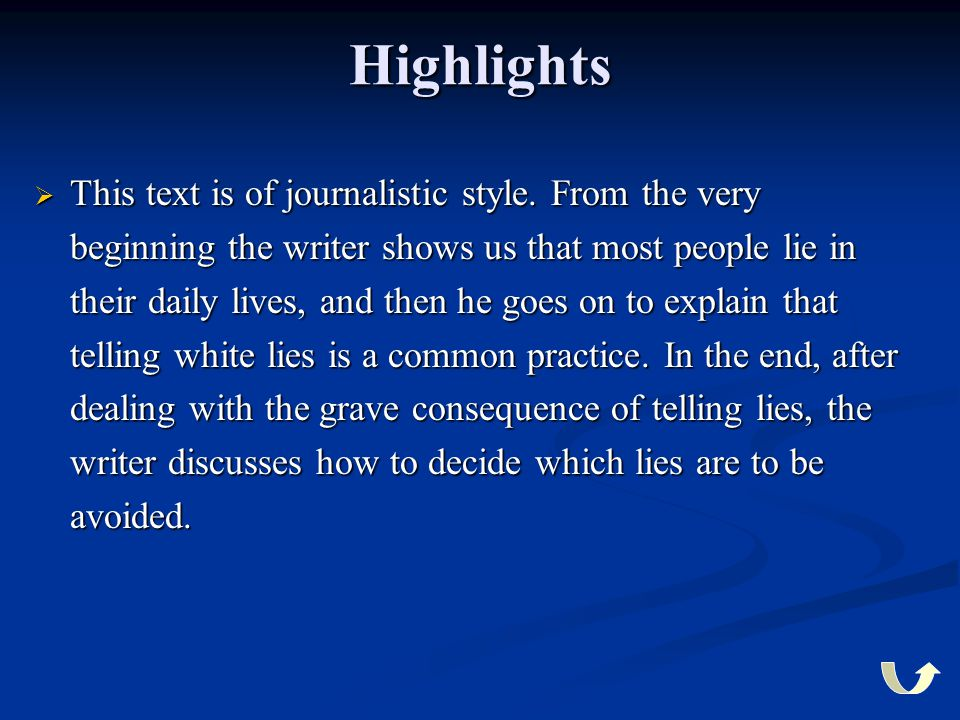 Highlights  This  This text is of journalistic style. From the very beginning the writer shows us that most people lie in their daily lives, and the