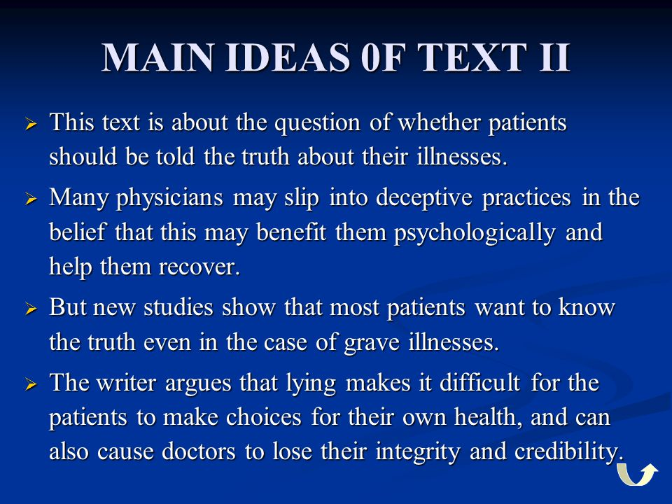 MAIN IDEAS 0F TEXT II  This  This text is about the question of whether patients should be told the truth about their illnesses.  Many  Many physi