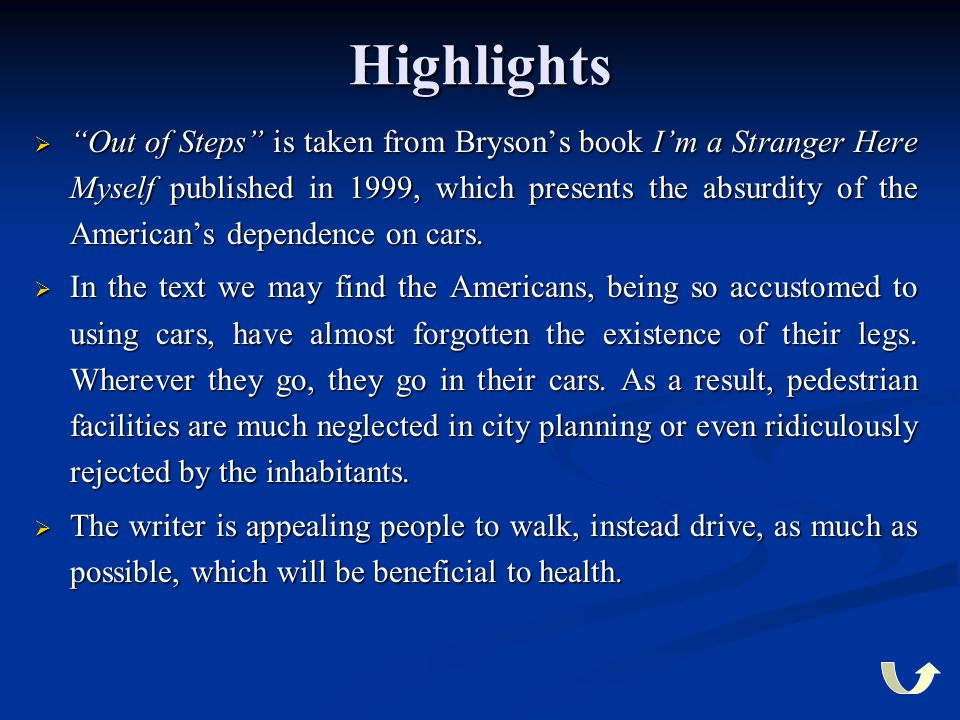 """Highlights  """"Out of Steps"""" is taken from Bryson's book I'm a Stranger Here Myself published in 1999, which presents the absurdity of the American's d"""