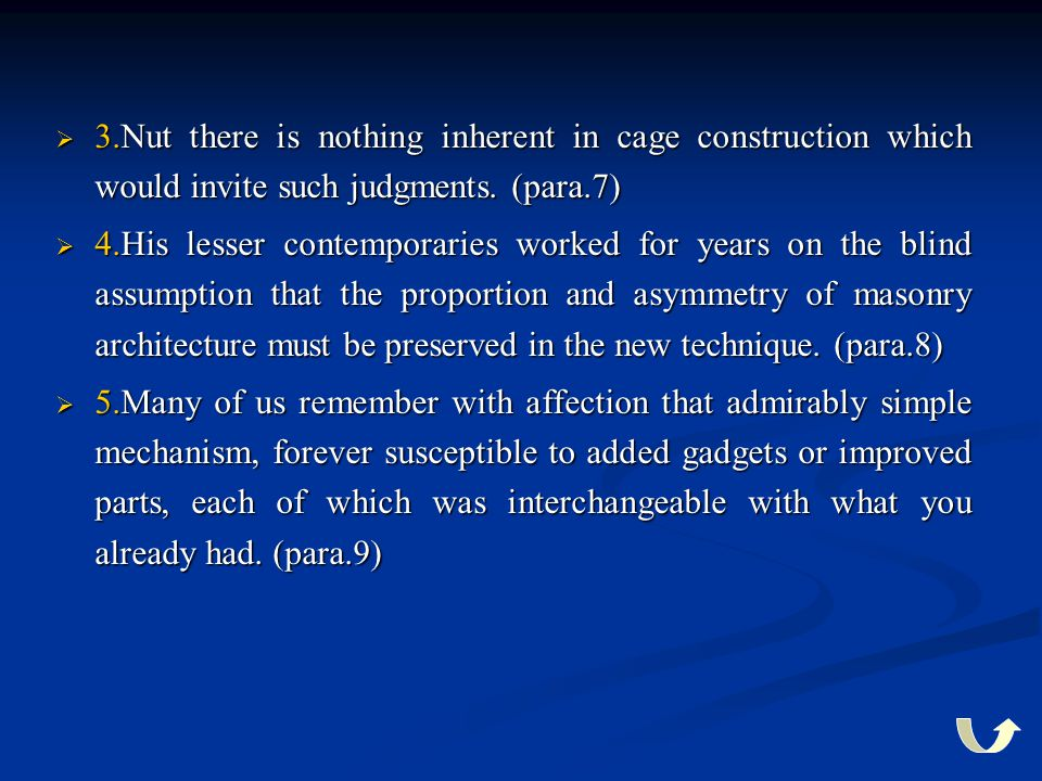  3.Nut there is nothing inherent in cage construction which would invite such judgments. (para.7)  4.His lesser contemporaries worked for years on t