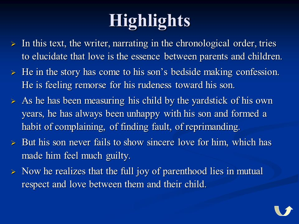 Highlights  In  In this text, the writer, narrating in the chronological order, tries to elucidate that love is the essence between parents and chil