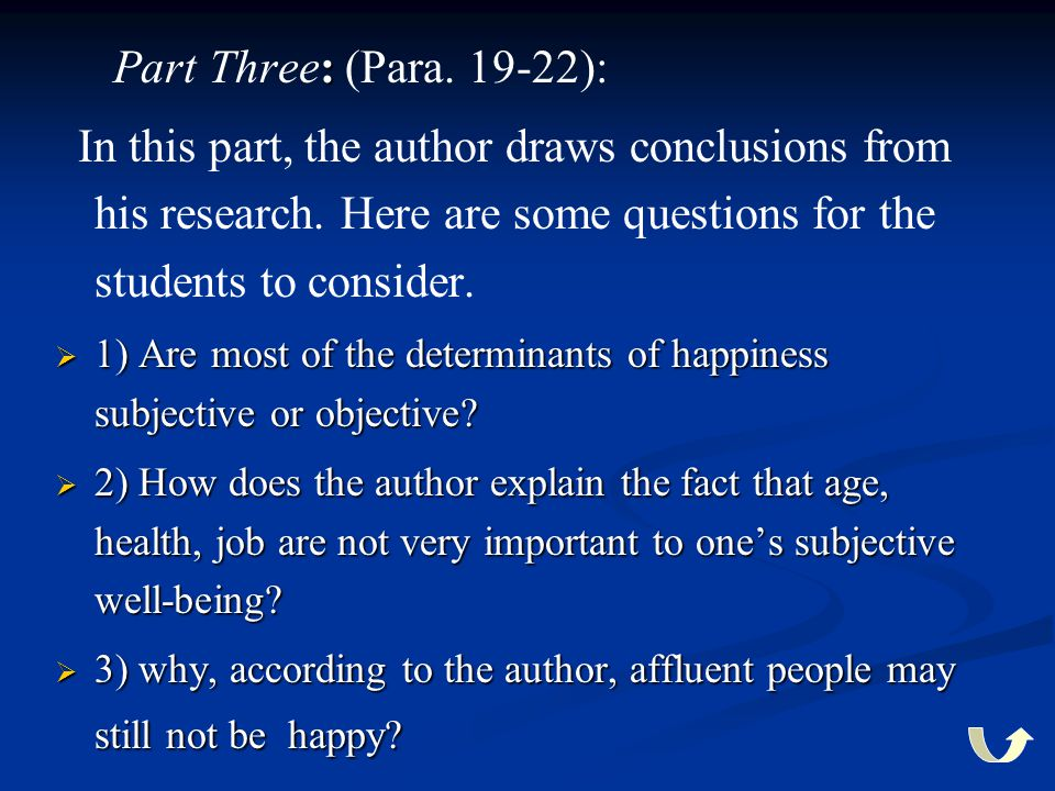 : Part Three: (Para. 19-22): In this part, the author draws conclusions from his research. Here are some questions for the students to consider.  1)