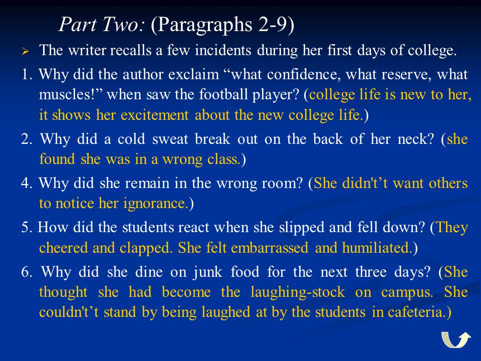 """Part Two: (Paragraphs 2-9)   The writer recalls a few incidents during her first days of college. 1. Why did the author exclaim """"what confidence, wh"""