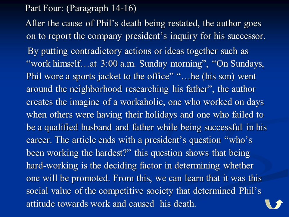 Part Four: (Paragraph 14-16) Part Four: (Paragraph 14-16) After the cause of Phil's death being restated, the author goes on to report the company pre