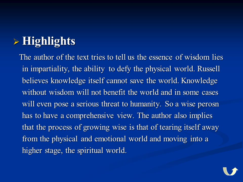  Highlights The author of the text tries to tell us the essence of wisdom lies in impartiality, the ability to defy the physical world. Russell belie