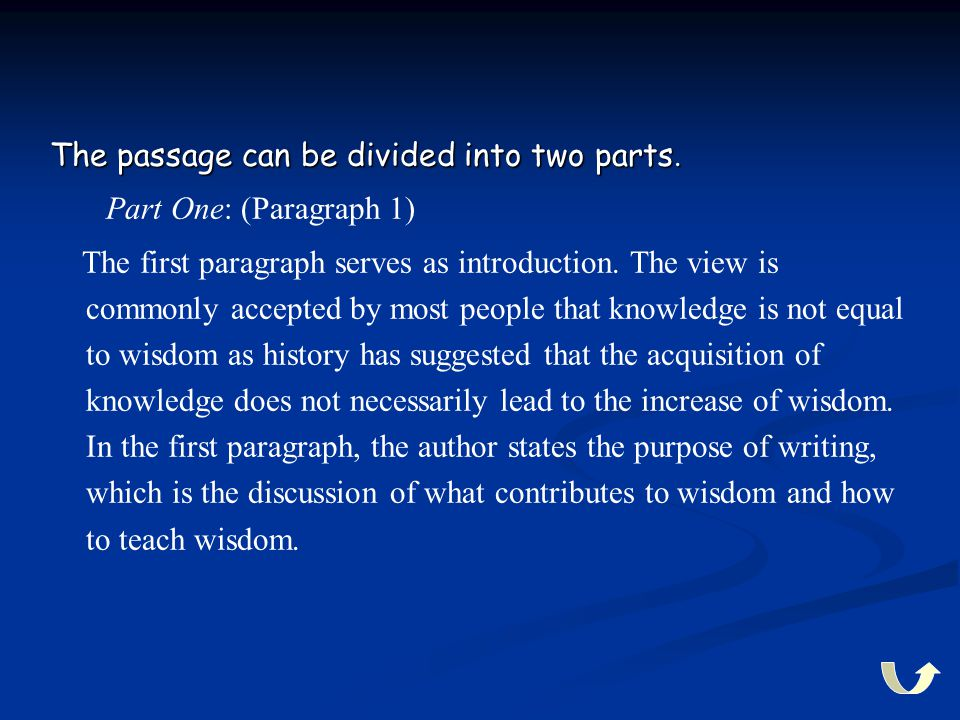 The passage can be divided into two parts. Part One: (Paragraph 1) The first paragraph serves as introduction. The view is commonly accepted by most p