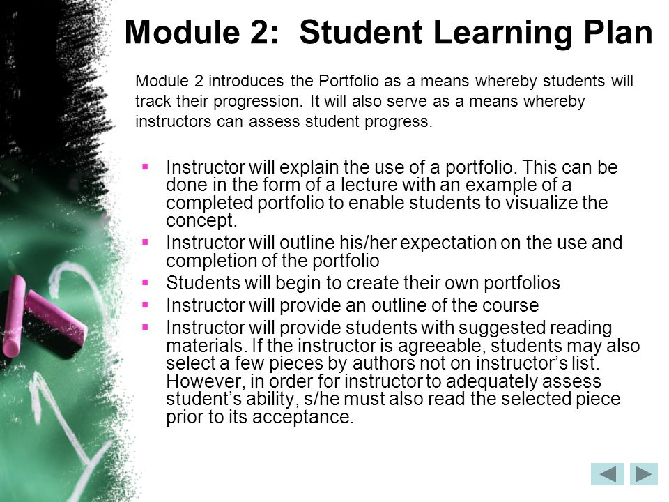 Module 2: Student Learning Plan  Instructor will explain the use of a portfolio.