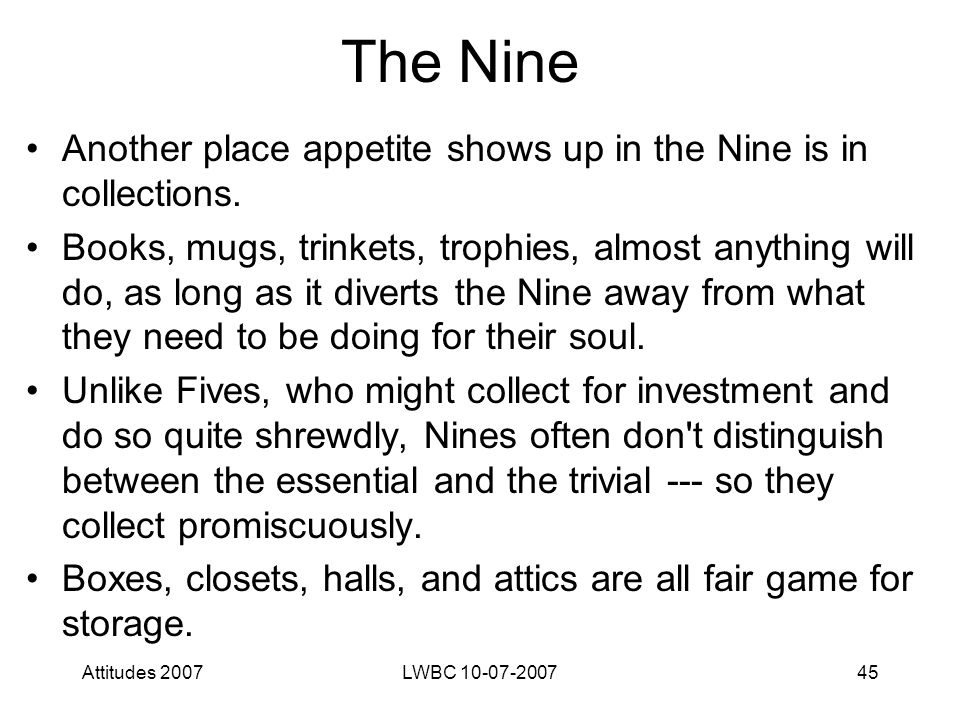 Attitudes 2007LWBC 10-07-200745 The Nine Another place appetite shows up in the Nine is in collections.