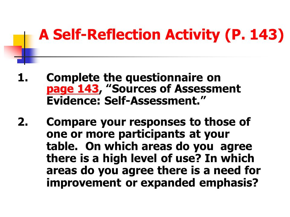 Assessing Your Assessments (P. 142) Do you make use of … Tests and quizzes that include constructed- response items? Reflective assessments (reflectiv