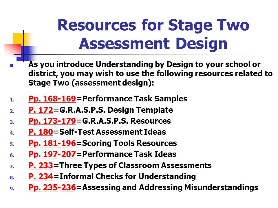 *Reviewing Your Stage Two Design (Design Checklist — Stage 2, P. 207) Ensure that all Stage One desired results are assessed in a balanced way (esp. y