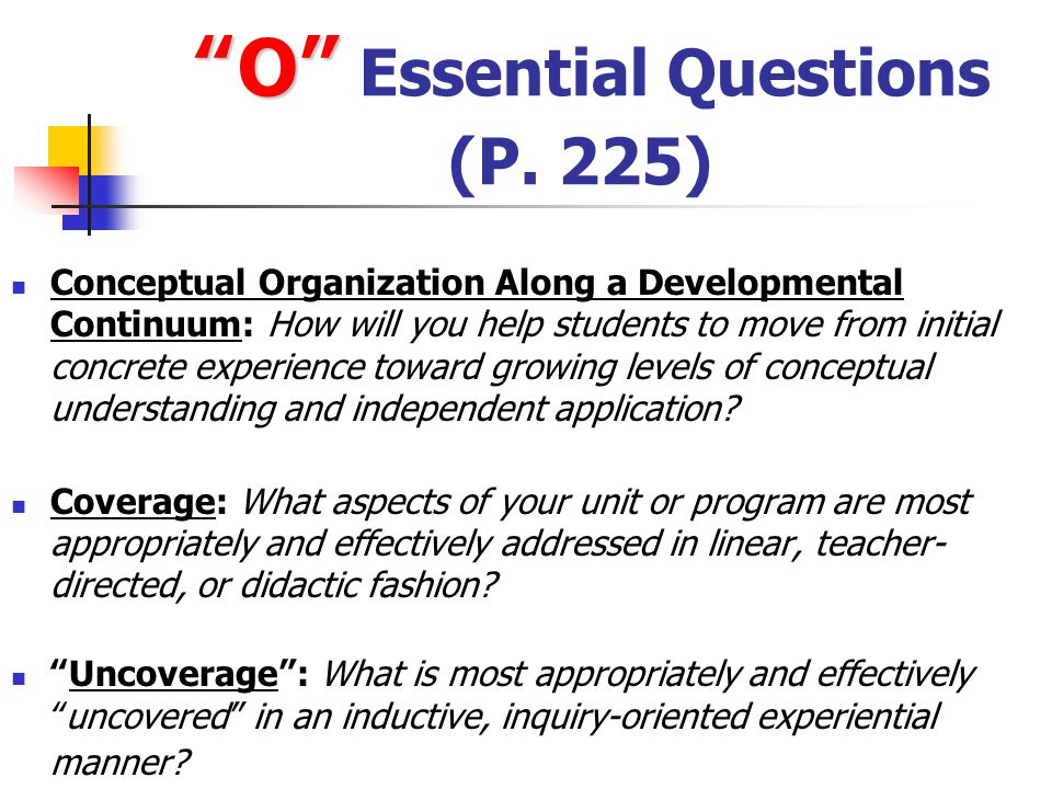 """ T "" "" T "" Essential Questions (P. 224) Content: How will you accommodate different knowledge and skill levels? How will you address a variety of lea"