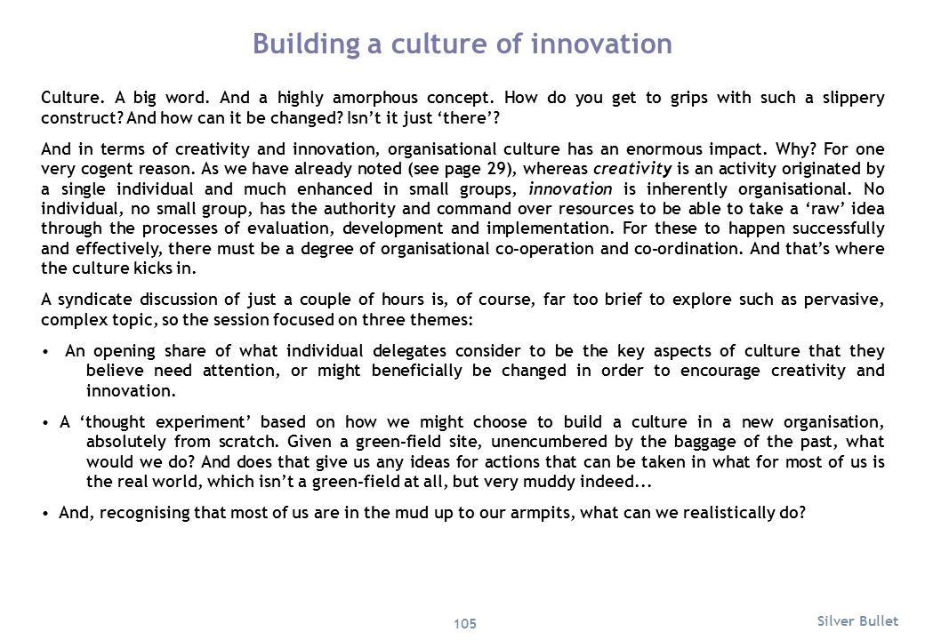 Building a culture of innovation Culture. A big word. And a highly amorphous concept. How do you get to grips with such a slippery construct? And how